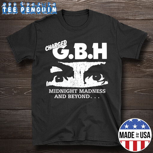 Charged GBH Midnight Madness And Beyond
